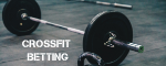 How to Profit from Bets on CrossFit